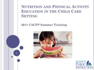 Nutrition and Physical Activity Education in the Child Care Setting