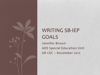 Writing SB-IEP Goals