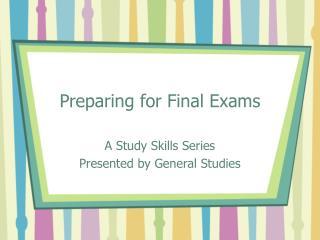 Preparing for Final Exams