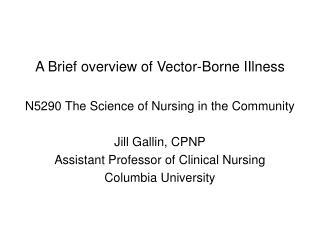 A Brief overview of Vector-Borne IIlness N5290 The Science of Nursing in the Community