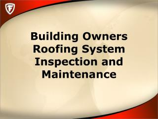 Building Owners  Roofing  System  Inspection and  Maintenance