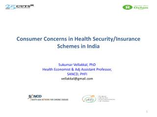 Consumer Concerns in Health Security/Insurance Schemes in India