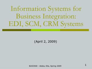 Information Systems for Business Integration:  EDI, SCM, CRM Systems