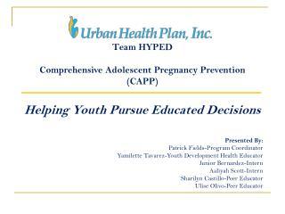 Team  HYPED Comprehensive Adolescent Pregnancy Prevention ( CAPP)