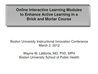 Online Interactive Learning Modules to Enhance Active Learning in a Brick and Mortar Course