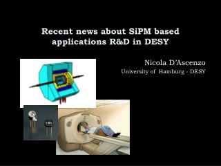 Recent news about SiPM based applications R&D in DESY