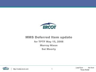 MMS Deferred Item update  for TPTF May 15, 2008 Murray Nixon Sai Moorty