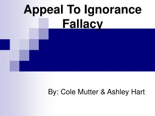Appeal To Ignorance Fallacy