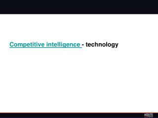 Competitive intelligence - technology