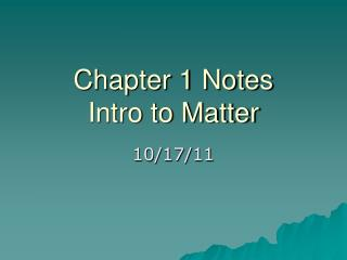 Chapter 1 Notes Intro to Matter