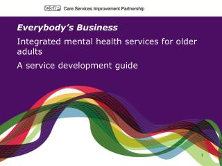 Everybody's Business Integrated mental health services for older adults A service development guide