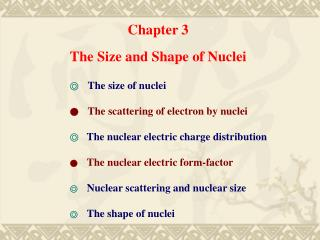 Chapter 3 The Size and Shape of Nuclei