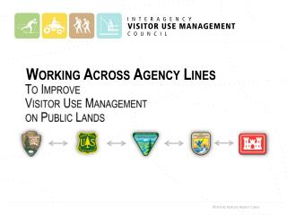 To Improve  Visitor  Use Management  on  Public Lands
