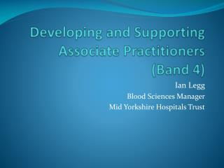 Developing and Supporting Associate Practitioners  (Band 4)