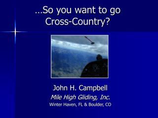 …So you want to go Cross-Country?