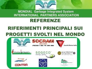 MONDIAL Garbage Integrated System INTERNATIONAL PARTNERS ASSOCIATION