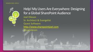 Help! My Users Are Everywhere: Designing  for  a Global SharePoint Audience