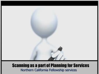 Scanning as a part of Planning for Services
