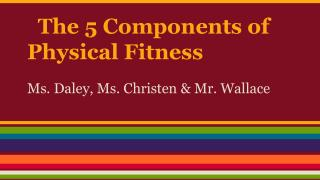 The 5 Components of Physical Fitness