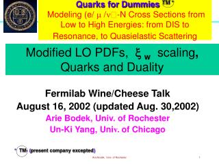 Fermilab Wine/Cheese Talk August 16, 2002 (updated Aug. 30,2002) Arie Bodek, Univ. of Rochester