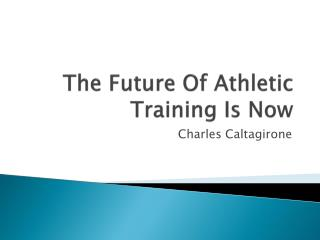 The Future Of Athletic Training Is Now