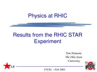 Physics at RHIC Results from the RHIC STAR Experiment