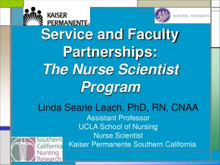 Service and Faculty Partnerships:  The Nurse Scientist Program