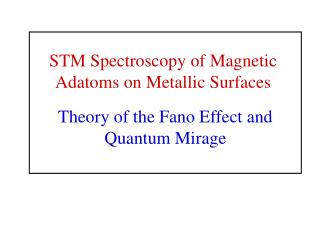 Theory of the Fano Effect and Quantum Mirage