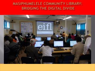 Masiphumelele community library:  Bridging the Digital Divide