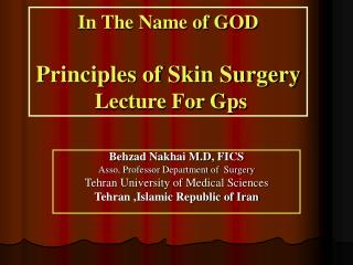 In The Name of GOD Principles of Skin Surgery  Lecture For Gps