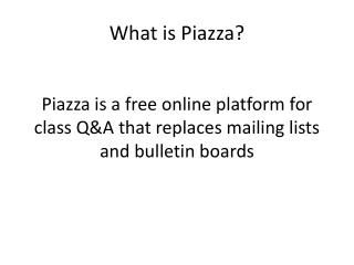 What is Piazza?