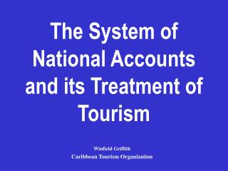 The System of National Accounts and its Treatment of Tourism