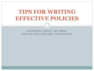TIPS FOR WRITING EFFECTIVE POLICIES