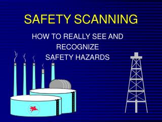 SAFETY SCANNING