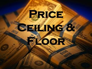Price  Ceiling & Floor