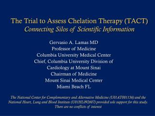 The Trial to Assess Chelation Therapy (TACT) Connecting Silos of Scientific Information
