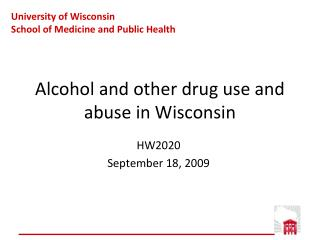Alcohol and other drug use and abuse in Wisconsin