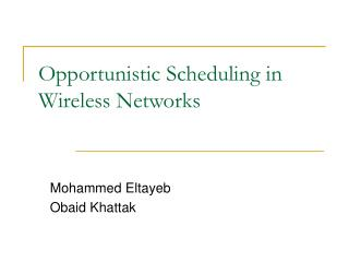 Opportunistic Scheduling in Wireless Networks