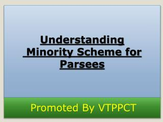 Understanding  Minority Scheme for Parsees