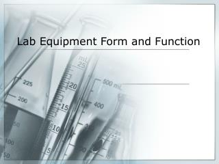 Lab Equipment Form and Function