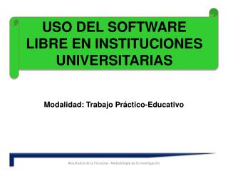 USO DEL SOFTWARE LIBRE EN INSTITUCIONES UNIVERSITARIAS