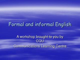 Formal and informal English