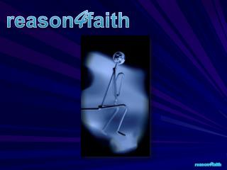 reason 4 faith