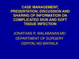 JONATHAN R. MALABANAN,MD DEPARTMENT OF SURGERY OSPITAL NG MAYNILA