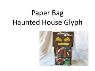 Paper Bag Haunted House Glyph