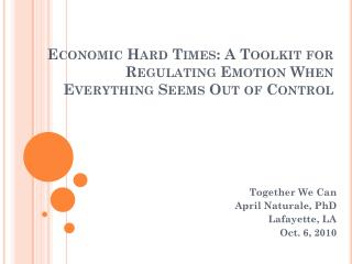 Economic Hard Times: A Toolkit for Regulating Emotion When Everything Seems Out of Control