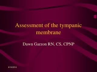 Assessment of the tympanic membrane