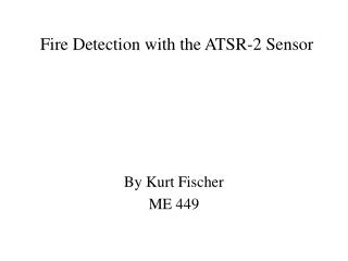Fire Detection with  the ATSR-2 Sensor