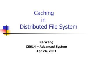 Caching                   in      Distributed File System