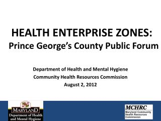 HEALTH ENTERPRISE ZONES: Prince George's County Public Forum